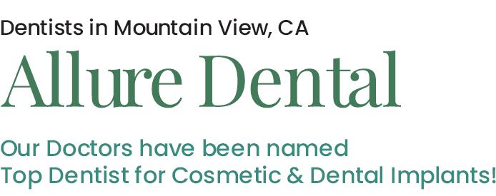 Dentist Near Me in Mountain View, CA - Allure Dental Center